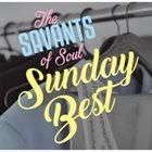 THE SAVANTS OF SOUL Sunday Best album cover