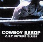 THE SEATBELTS Cowboy Bebop: Future Blues album cover