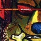 THE SEATBELTS Cowboy Bebop: Vitaminless album cover