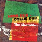 THE SKATALITES Herb Dub - Collie Dub album cover