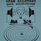 THE SPAM ALL-STARS Pork Scratchings album cover