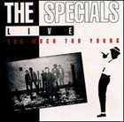 THE SPECIALS Live - Too Much Too Young album cover