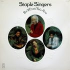 THE STAPLE SINGERS / THE STAPLES Be What You Are album cover