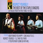 THE STAPLE SINGERS / THE STAPLES Respect Yourself: The Best Of The Staple Singers album cover