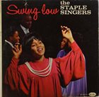 THE STAPLE SINGERS / THE STAPLES Swing Low album cover