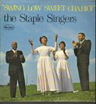 THE STAPLE SINGERS / THE STAPLES Swing Low Sweet Chariot album cover