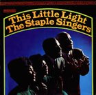 THE STAPLE SINGERS / THE STAPLES This Little Light album cover