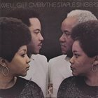 THE STAPLE SINGERS / THE STAPLES We'll Get Over album cover