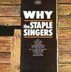 THE STAPLE SINGERS / THE STAPLES Why album cover