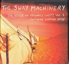 THE SWAY MACHINERY The House of Friendly Ghosts Vol. 1 album cover