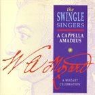THE  SWINGLE SINGERS A Cappella Amadeus - A Mozart Celebration album cover