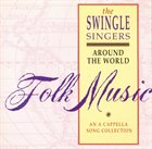 THE  SWINGLE SINGERS Around The World - Folk Music - An A Cappela Song Collection album cover
