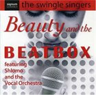 THE  SWINGLE SINGERS Beauty And The Beatbox album cover