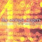 THE  SWINGLE SINGERS Retrospective: The 40th Anniversary Show album cover