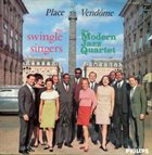 THE  SWINGLE SINGERS Swingle Singers, The / The Modern Jazz Quartet : Place Vendôme (aka Encounter: The Swingle Singers Perform With The Modern Jazz Quartet) album cover