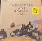 THE TEMPTATIONS Wish It Would Rain album cover