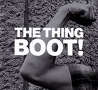 THE THING Boot! album cover