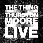 THE THING Live (with Thurston Moore) album cover