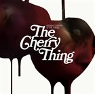 THE THING The Cherry Thing  (with Neneh Cherry) album cover
