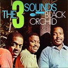 THE THREE SOUNDS Black Orchid album cover