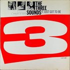 THE THREE SOUNDS It Just Got to Be album cover