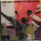 THE THREE SOUNDS Some Like it Modern album cover