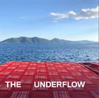THE UNDERFLOW The Underflow album cover