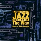 THE VANGUARD JAZZ ORCHESTRA The Way - Music of Slide Hampton album cover