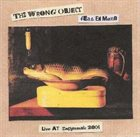 THE WRONG OBJECT Live at Zappanale 2004 album cover