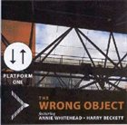 THE WRONG OBJECT — Platform One album cover
