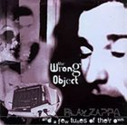 THE WRONG OBJECT Play Zappa and a few tunes of their own album cover