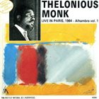 THELONIOUS MONK Live In Paris, 1964 - Alhambra Vol. 1 album cover