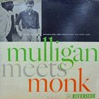 THELONIOUS MONK Mulligan Meets Monk album cover