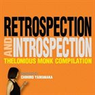 THELONIOUS MONK Retrospection and Introspection Compiled by Chihiro Yamanaka album cover