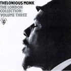 THELONIOUS MONK The London Collection: Volume Three album cover