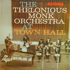 THELONIOUS MONK The Thelonious Monk Orchestra at Town Hall Album Cover