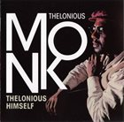 THELONIOUS MONK Thelonious Himself+Portrait Of An Ermite album cover