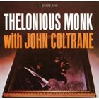 THELONIOUS MONK Thelonious Monk With John Coltrane album cover