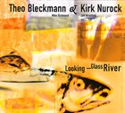 THEO BLECKMANN Looking-Glass River album cover
