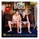 THÉO CECCALDI Théo Ceccaldi & Roberto Negro : Babies album cover