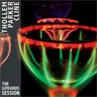 THOLLEM MCDONAS Thollem / Parker / Cline : The Gowanus Session album cover