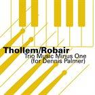THOLLEM MCDONAS Thollem/Robair :  Trio Music Minus One (For Dennis Palmer) album cover