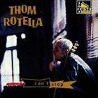 THOM ROTELLA Can't Stop album cover