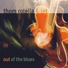 THOM ROTELLA Out of the Blues album cover