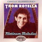 THOM ROTELLA Platinum Melodies album cover