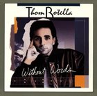 THOM ROTELLA Without Words album cover