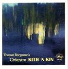 THOMAS BORGMANN Thomas Borgmann's Orkestra Kith 'n Kin album cover