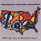 THOMAS BORGMANN You See What We're Sayin...? album cover