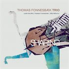 THOMAS FONNESBÆK Thomas Fonnesbaek Trio : Sharing album cover