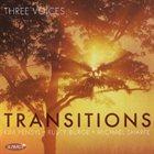 THREE VOICES Transitions album cover
